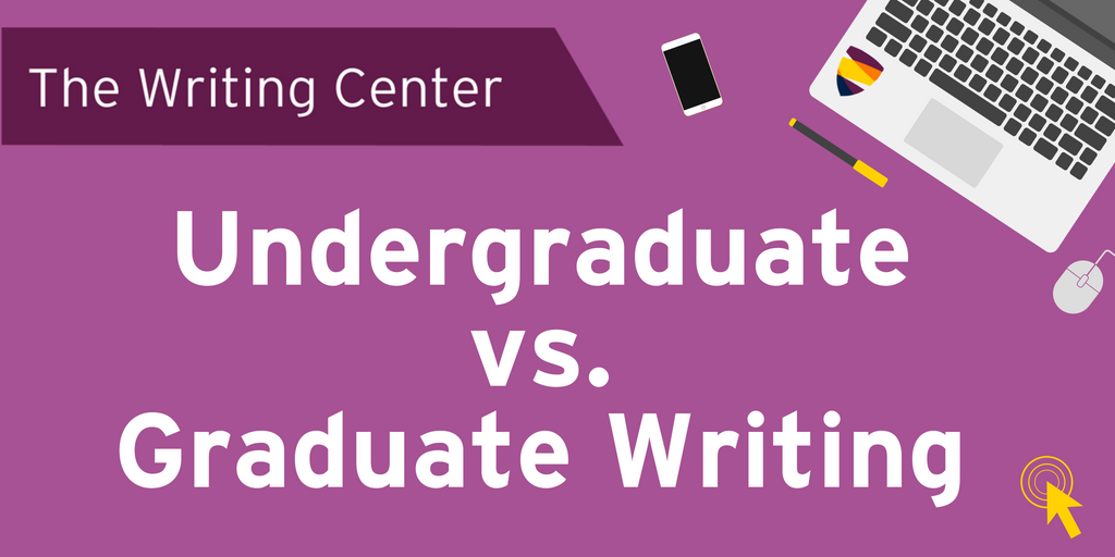 Undergrad vs Graduate Writing Expectations Infographic. Opens in new window.